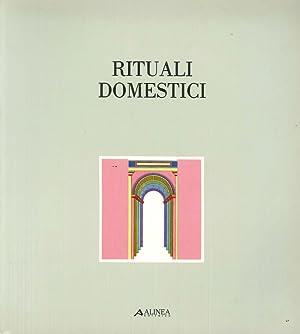Rituali domestici. Catalogo della mostra (Verona, 6-9