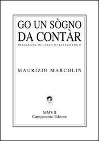 Go un sògno da contàr.: Marcolin, Maurizio