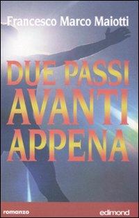 Due passi avanti appena.: Maiotti, Francesco M
