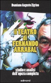 Il Teatro di Fernando Arrabal. Studio e Analisi dell'Opera Completa.: Zigrino, Damiano A