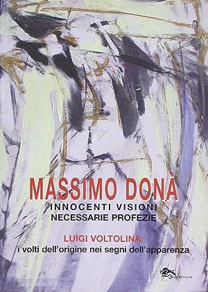 Innocenti visioni necessarie profezie. Luigi Voltolina: i volti dell'origine nei segni dell&#...