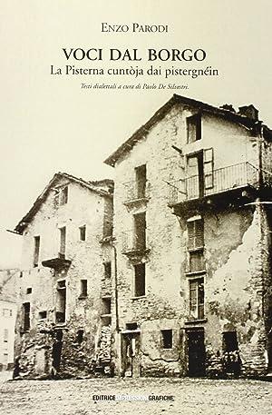 Voci dal Borgo. La Pisterna Cuntòja dai Pistergnéin.: Parodi, Enzo