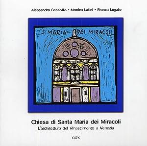 La Chiesa di Santa Maria dei Miracoli.: Bassotto, Alessandra Latini,