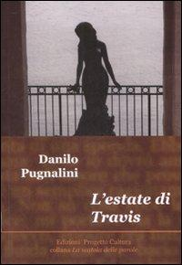 L'estate di Travis.: Pugnalini, Danilo