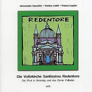 Die Votivkirche Santissimo Redentore. Die Pest in Venedig und das Genie Palladio.: Bassotto, ...