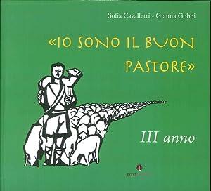 Io Sono il Buon Pastore. III Anno. Album.: Cavalletti, Sofia Gobbi, Gianna