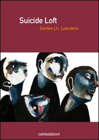 Suicide loft.: Leenders, Gordon J