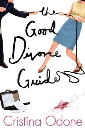 Good Divorce Guide.: Odone, Cristina