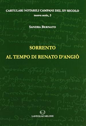 Sorrento ai tempi di Renato d'Angiò.: Bernato, Sandra