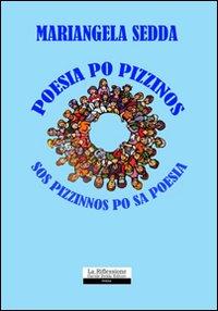 Sos pizzinnos po sa poesia. Ediz. sarda e italiana.: Sedda, Mariangela