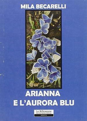 Arianna e l'aurora blu.: Becarelli, Mila