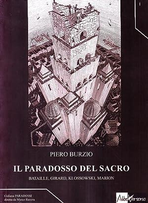 Il paradosso del sacro. Bataille, Girard, Klossowski, Marion.: Burzio, Piero
