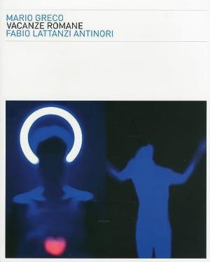 Vacanze romane. Mario Greco, Fabio Lattanzi Antinori. [Edizione italiana e inglese].: Madesani, ...