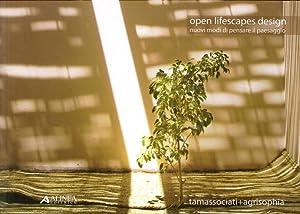 Open Lifescapes Design. Nuovi Modi di Pensare il Paesaggio.