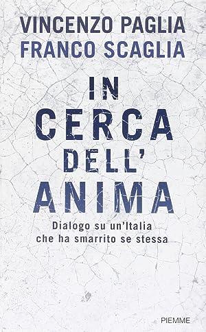 In cerca dell'anima.: Paglia, Vincenzo Scaglia, Franco