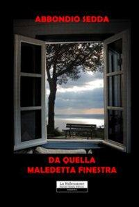 Da quella Maledetta Finestra.: Sedda, Abbondio