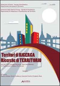 Territori di ricerca. Ricerche del territorio. Atti dell'8° Convegno nazionale rete ...
