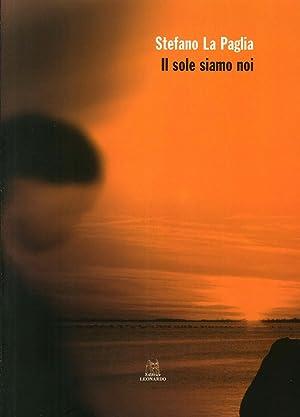 Il sole siamo noi.: La Paglia, Stefano