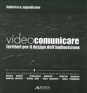 Videocomunicare. Territori per il Design dell'Audiovisione. [CON DVD].: Oppedisano, Federico O