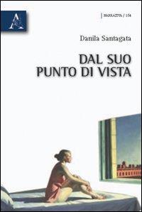 Dal suo punto di vista.: Santagata, Danila