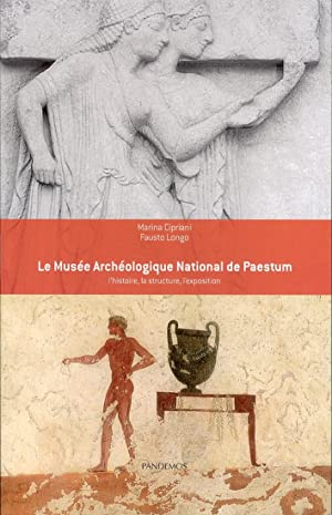 Le Musée archéologique national de Paestum. L'histoire, la structure, l'...