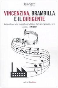 Vincenzina, Brambilla e il dirigente. Lavoro e lavori nella musica leggera italiana dagli anni ...
