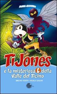 TiJones e la misteriosa L della Valle del Ticino.: Gaiani, Paola