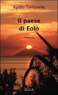 Il paese di Eolo.: Tomasello, Egidio