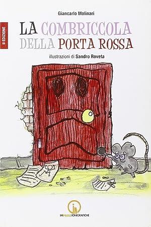 La combriccola della porta rossa.: Molinari, Giancarlo
