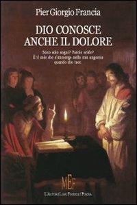 Dio Conosce Anche il Dolore.: Francia, P Giorgio