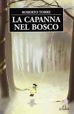 La Capanna nel Bosco.: Torre, Roberto