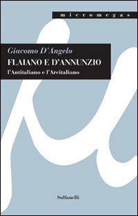 Flaiano e D'Annunzio. L'antitaliano e l'arcitaliano.: D'Angelo, Giacomo