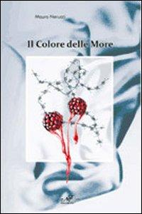 Il colore delle more.: Nerucci, Mauro