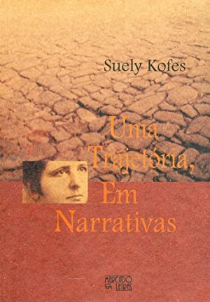 Uma trajetòria. Em narrativas. [Portuguese Edition].: Kofes, Suely