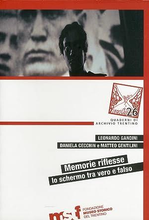 Memorie riflesse. Lo schermo tra vero e falso. Atti del secondo Seminario Internazionale su Memoria...