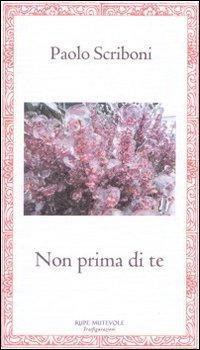 Non prima di te.: Scriboni, Paolo