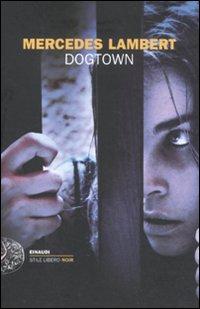Dogtown.: Lambert, Mercedes