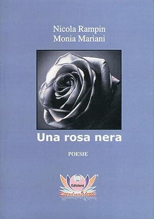 Una Rosa Nera. Poesie.: Rampin, Nicola Mariani, Monia