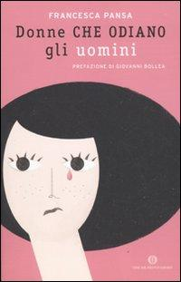 Donne che odiano gli uomini.: Pansa, Francesca