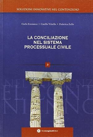 La conciliazione nel sistema processuale civile.: Eresiarco, Carlo Vitiello, Catello Zullo, ...