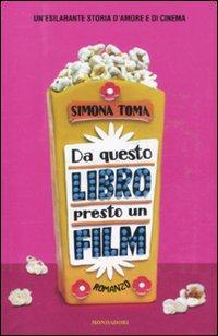 Da questo libro presto un film.: Toma, Simona