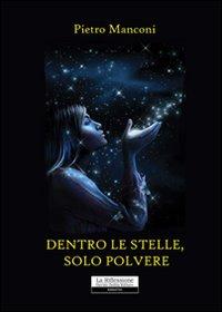 Dietro le stelle, solo polvere.: Manconi, Pietro