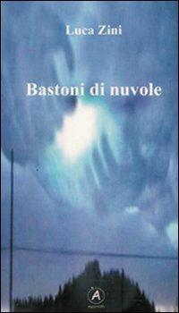 Bastoni di nuvole.: Zini, Luca