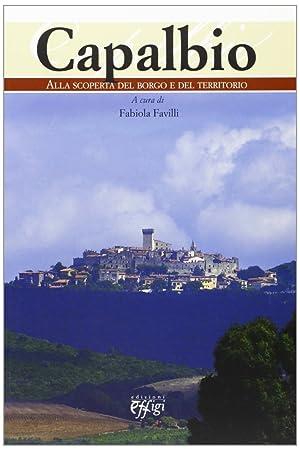 Capalbio. Alla scoperta del borgo e del territorio.