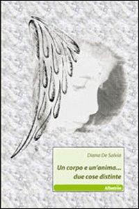 Un corpo e un'anima. due cose distinte.: De Salvia, Diana
