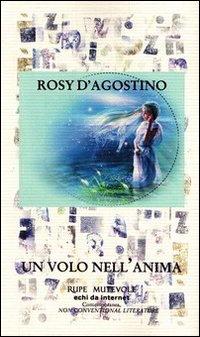 Un volo nell'anima.: D'Agostino, Rosy