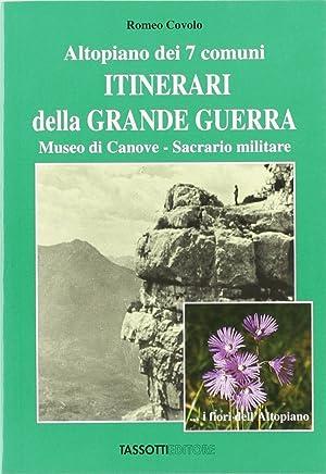 Altopiano dei Sette Comuni. Itinerari della grande guerra. Museo di Canove. Sacrario militare.: ...