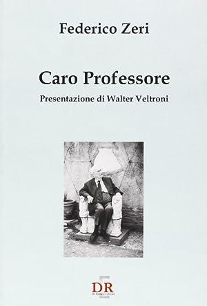 Caro Professore.: Zeri, Federico