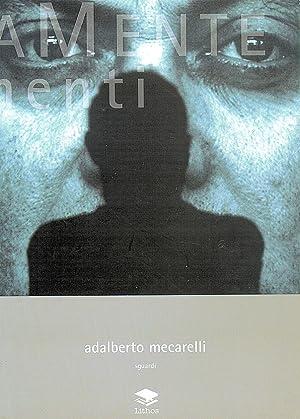 Adalberto Mecarelli. Sguardi.: Mecarelli, Adalberto