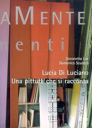 Lucia Di Luciano. Una pittura che si racconta.: Lux, Simonetta Scudero, Domenico